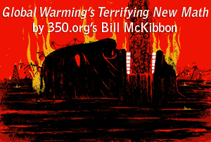 Bill McKibbon - Global Warming's Terrifying New Math